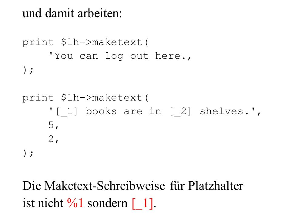 Die Maketext-Schreibweise für Platzhalter ist nicht %1 sondern [_1].